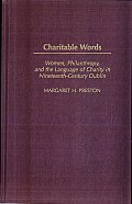 Charitable Words: Women, Philanthropy, and the Language of Charity in Nineteenth-Century Dublin