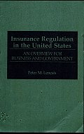 Insurance Regulation in the United States: An Overview for Business and Government