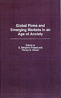 Global Firms and Emerging Markets in an Age of Anxiety