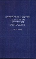 Sophocles and the Tragedy of Athenian Democracy