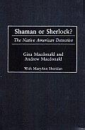 Shaman or Sherlock?: The Native American Detective
