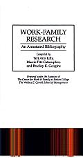 Work-Family Research: An Annotated Bibliography