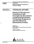 Veterans Affairs: Sustained Management Commitment and Oversight Are Essential to Completing Information Technology Realignment and Strengthening Information Security