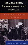 Revolution, Repression, and Revival: The Soviet Jewish Experience
