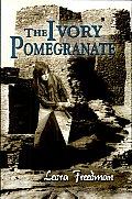 The Ivory Pomegranate: A Novel