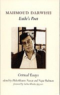 Mahmoud Darwish, Exile's Poet: Critical Essays