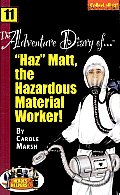 The Adventure Diary of... Haz Matt, the Hazardous Material Worker!