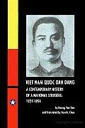 Viet Nam Quoc Dan Dang: A Contemporary History of a National Struggle: 1927-1954
