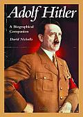 Adolf Hitler: A Biographical Companion