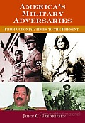 America's Military Adversaries: From Colonial times to the Present