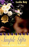 Simple Gifts: Savoring Life's Essentials