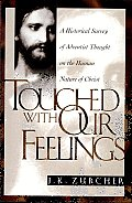 Touched with Our Feelings: A Historical Survey of Adventist Thought on the Human Nature of Christ