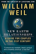 New Earth Relationships: A Guide for Couples for the 21st Century