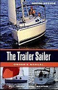 The Trailer Sailer Owner's Manual: Buy - Outfit - Trail - Maintain
