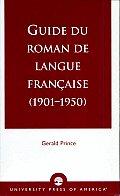 Guide Du Roman De Langue Franaise: 1901-1950
