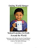 Ending World Hunger: School Lunches for Kids around the World , Interviews with Officials from the United Nations World Food Programme about School Feeding Initiatives Tha