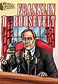 Franklin D. Roosevelt Graphic Biography