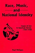 Race, Music, and National Identity: Images of Jazz in American Fiction, 1920-1960