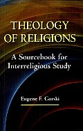 Theology of Religions: A Sourcebook for Interreligious Study