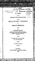View of the History and Actual State of the Military Force of Great Britain