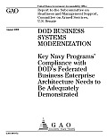 DoD Business Systems Modernization: Key Navy Programs' Compliance with DoD's Federated Business Enterprise Architecture Needs to Be Adequately Demonstrated