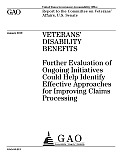 Veterans' Disability Benefits: Further Evaluation of Ongoing Initiatives Could Help Identify Effective Approaches for Improving Claims Processing