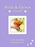 Bride & Groom Story