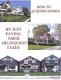 How to Buy Homes by Just Paying off the Delinquent Taxes