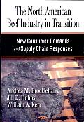 The North American Beef Industry in Transition: New Consumer Demands and Supply Chain Responses