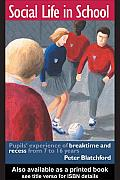 Social Life in School: Pupils' experiences of breaktime and recess from 7 to 16