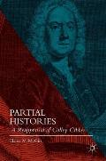 Partial Histories: A Reappraisal of Colley Cibber
