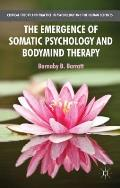 The Emergence of Somatic Psychology and Bodymind Therapy