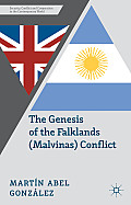 The Genesis of the Falklands (Malvinas) Conflict: Argentina, Britain and the Failed Negotiations of the 1960s
