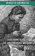 Subscribing to Faith?: The Anglican Parish Magazine 1859-1929
