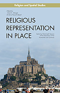 Religious Representation in Place: Exploring Meaningful Spaces at the Intersection of the Humanities and Sciences