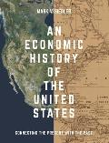 An Economic History of the United States: Connecting the Present with the Past