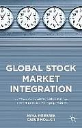 Global Stock Market Integration: Co-Movement, Crises, and Efficiency in Developed and Emerging Markets