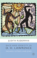 Race and Identity in D. H. Lawrence: Indians, Gypsies, and Jews