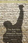 The Anti-Hero in the American Novel: From Joseph Heller to Kurt Vonnegut
