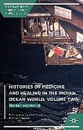 Histories of Medicine and Healing in the Indian Ocean World, Volume Two: The Modern Period