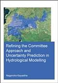 Refining the Committee Approach and Uncertainty Prediction in Hydrological Modelling