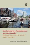 Contemporary Perspectives on Jane Jacobs: Reassessing the Impacts of an Urban Visionary. Dirk Schubert