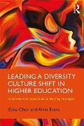 Leading a Diversity Culture Shift in Higher Education: Comprehensive Organizational Learning Strategies