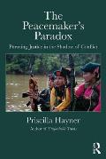 The Peacemaker's Paradox: Pursuing Justice in the Shadow of Conflict