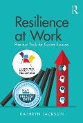Resilience at Work: Practical Tools for Career Success