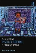 Reinventing Paulo Freire: A Pedagogy of Love