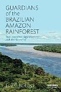 Guardians of the Brazilian Amazon Rainforest: Environmental Organizations and Development
