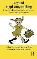 Beyond Pippi Longstocking: Intermedial and International Approaches to Astrid Lindgren's Work