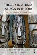 Theory in Africa, Africa in Theory: Locating Meaning in Archaeology