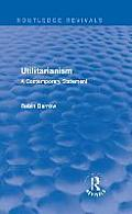 Utilitarianism: A Contemporary Statement